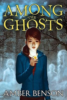 Among the Ghosts By Benson, Amber/ Grace, Sina (ILT)