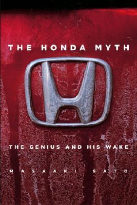 The Honda Myth By Sato, Masaaki